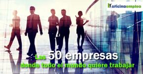 50 empresas en las que todo el mundo desea trabajar